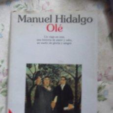 """Libros: MANUEL HIDALGO """"OLÈ"""". Lote 213893318"""