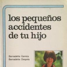 Libros: LOS PEQUEÑOS ACCIDENTES DE TU HIJO. NUEVO. Lote 213901432