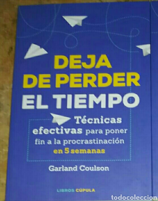 DEJA DE PERDER EL TIEMPO GARLAND COULSON (Libros nuevos sin clasificar)