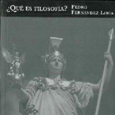 Libros: QUÉ ES LA FILOSOFÍA? PRÓLOGO A VEINTISÉIS SIGLOS DE FILOSOFÍA. FERNÁNDEZ LIRIA, PEDRO.. Lote 238465105