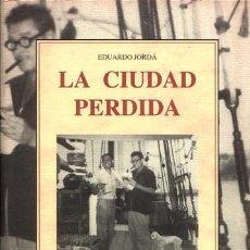 Libros: LA CIUDAD PERDIDA. JORDÁ, EDUARDO.. Lote 214152490