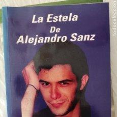 Libros: LA ESTELA DE ALEJANDRO SANZ. Lote 214399131