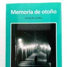 Libros: MEMORIA DE OTOÑO - JAMES M. LINDEN - AMARÚ EDICIONES. Lote 214791936