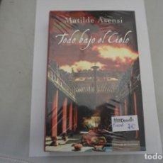 Livros: 16/17 - PRECINTADO / TODO BAJO EL CIELO - MATILDE ASENSI - CIRCULO DE LECTORES. Lote 214875383