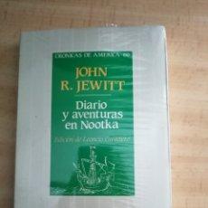 Libros: JOHN R. JEWITT - DIARIO Y AVENTURAS EN NOOTKA. CRÓNICA AMERICA 60. NUEVO PRESINTADO. Lote 215149486