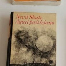 Libros: G-33 LIBRO NERVIL SHUTE AQUEL PAIS LEJANO. Lote 215658808