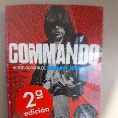 Libros: COMMANDO. AUTOBIOGRAFÍA DE JOHNNY RAMONE. ED. MALPASO. INCLUYE E-BOOK. PRECINTADO. Lote 288414868