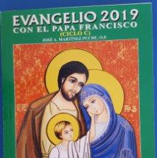 Libros: LIBRO / EVANGELIO 2019 CON EL PAPA FRANCISCO (CICLO C) - JOSÉ A. MARTÍNEZ PUCHE, O.P.. Lote 217003643