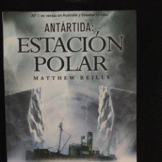 Libros: THRILLER BEST SELLER ANTARTIDA ESTACION POLAR. MATTHEW REILLY . ENVIO CERTIFICADO INCLUIDO. Lote 217011281