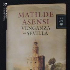 Libros: BEST SELLER THRILLER. VENGANZA EN SEVILLA. MATILDE ASENSI. PRECIO DE ENVIO CERTIFICADO INCLUIDO. Lote 217012062
