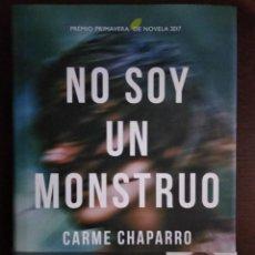Libros: BEST SELLER THRILLER. NO SOY UN MONSTRUO. CARME CHAPARRO. ENVIO CERTIFICADO INCLUIDO. Lote 217014136