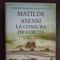 Libros: BEST SELLER THRILLER. LA CONJURA DE CORTES. MATILDE ASENSI. ENVIO CERTIFICADO INCLUIDO. Lote 217014330