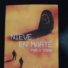 Livres: CIENCIA FICCION. NIEVE EN MARTE. PABLO TEBAR. ENVIO CERTIFICADO INCLUDIO. Lote 217022842