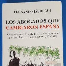 Libros: LIBRO / FERNANDO JÁUREGUI - LOS ABOGADOS QUE CAMBIARON ESPAÑA, ALMUZARA 1ª EDICIÓN ABRIL 2019. Lote 217149913