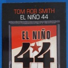 Libros: LIBRO / TOM ROB SMITH - EL NIÑO 44, EDICIONES SALAMANDRA 1ª EDICIÓN MAYO 2015. Lote 217303997
