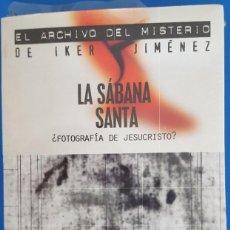 Libros: LIBRO / EL ARCHIVO DEL MISTERIO DE IKER JIMÉNEZ/CARMEN PORTER, LA SÁBANA SANTA, CON CD 80MIN.. Lote 217307715