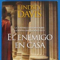 Libros: LIBRO / LINDSEY DAVIS - EL ENEMIGO EN CASA, EDITORIAL EDHASA 1ª EDCIÓN MAYO 2015. Lote 217309190