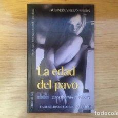 Libros: LA EDAD DEL PAVO - VALLEJO NÁGERA. Lote 217387630