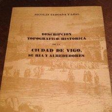 Libros: DESCRIPCION TOPOGRAFICA-HISTORICA VIGO. Lote 217642761