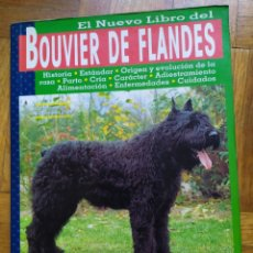 Libros: TAPA DURA EL NUEVO LIBRO DEL BOUVIER DE FLANDES SALVADOR GOMEZ-TOLDRA. Lote 231067125