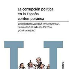 Libros: LA CORRUPCIÓN POLÍTICA EN LA ESPAÑA CONTEMPORÁNEA BORJA DE RIQUER I PERMANYER, JOAN LLUÍS PÉREZ FRAN. Lote 218076927