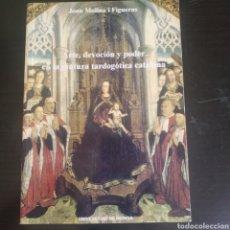 Libros: ARTE, DEVOCIÓN Y PODER EN LA PINTURA TARDOGÓTICA CATALANA. Lote 218086397