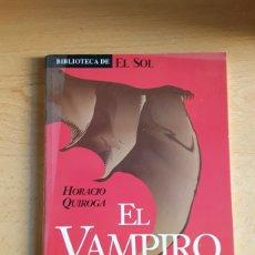 Libros: LIBRO PERIÓDICO BIBLIOTECA EL SOL ( HORACIO QUIROGA )( EL VAMPIRO ). Lote 218342258