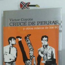 Libros: VICTOR COYOTE. CRUCE DE PERRAS. LOS COYOTES. Lote 218346751