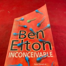 Libros: BEN ELTON - INCONCEIVABLE. Lote 218358736