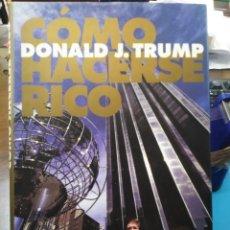Libros: COMO HACERSE RICO-DONALD J.TRUMP-PLANETA,2004,NUEVO SIN LEER. Lote 218397213