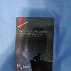 Libros: LIBRO DEL UNO AL OTRO CONFIN (COVID). Lote 218535047
