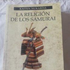 Libros: LA RELIGIÓN DE LOS SAMURI, KAITEN NUKARIYA. Lote 218717186