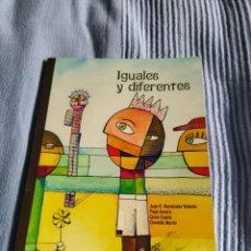 Libros: LIBRO IGUALES Y DIFERENTES. Lote 218731891