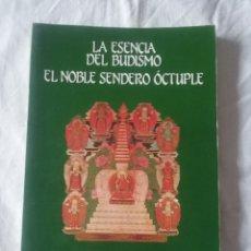 Libros: LA ESENCIA DEL BUDISMO, EL NOBLE SENDERO ÓCTUPLE. Lote 218738671