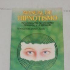 Libros: MANUAL DE HIPNOTISMO, INFLUENCIA DEL MAGNETISMO PERSONAL Y. Lote 218750065