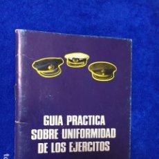 Libros: ANTIGUA GUÍA PRÁCTICA SOBRE UNIFORMIDAD EN LOS EJERCITOS . 52 PÁGINAS. Lote 218789178