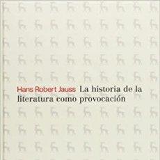 Libros: LA HISTORIA DE LA LITERATURA COMO PROVOCACIÓN.( ROBERT JAUSS, HANS.). Lote 218794367