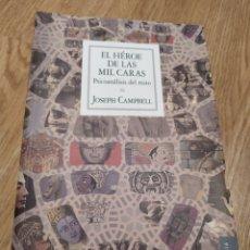 Libros: EL HÉROE DE LAS MIL CARAS. PSICOANÁLISIS DEL MITO. JOSEPH CAMPBELL. Lote 218800011