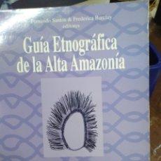 Libros: GUÍA ETNOGRAFICA DE LA ALTA AMAZONIA-TOMO III,CASHINAHIA AMAHUACA SHIPIBO-CONIBO,EDITA IFEA,1998,. Lote 218804587