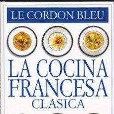 Libros: LIBRO COCINA FRANCESA LE CORDON BLEU (NUEVO) CON FOTOS EN TODAS LAS PG. . LIQUIDACION. Lote 218872857