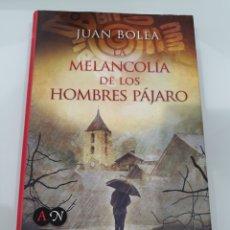 Libros: LIBRO LA MELANCOLIA DE LOS HOMBRES PAJARO. Lote 218935772