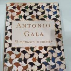 Libros: LIBRO ANTONIO GALA EL MANUSCRITO CARMESÍ PLANETA. Lote 218936531