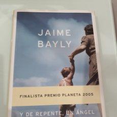 Libros: LIBRO Y DE REPENTE UN ANGEL JAIME BAYLY. Lote 218936733