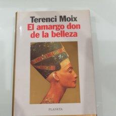 Libros: LIBRO EL AMARGO DON DE LA BELLEZA DE TERENCI MOIX. Lote 218937026