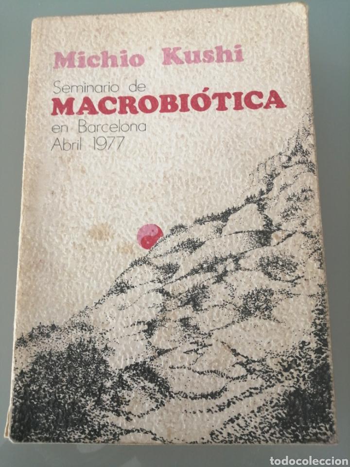SEMINARIO DE MACROBIÓTICA EN BARCELONA ABRIL DE 1977 DE MICHIO KUSHI. PRIMERA EDICIÓN DE 1978 (Libros nuevos sin clasificar)
