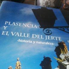 Libros: LIBRO DE PLASENCIA Y EL VALLE DEL JERTE. Lote 219191616