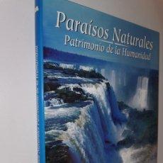 Libros: PARAISOS NATURALES PATRIMONIO HUMANIDAD. Lote 219717097