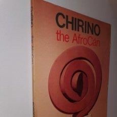 Libros: CHIRINO. THE AFROCÁN - WESTERDAHL, EDUARDO / DYCKES, WILLIAM. Lote 219723292