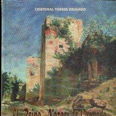 Livros: EL REINO NAZARI DE GRANADA (1482-1492) ¿MUERTE Y RESURRECCIÓN? - TORRES DELGADO, CRISTOBAL.. Lote 219842845