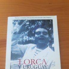 Libros: LIBRO LORCA Y URUGUAY, PASAJES, HOMENAJES Y POLÉMICAS.. Lote 220364880